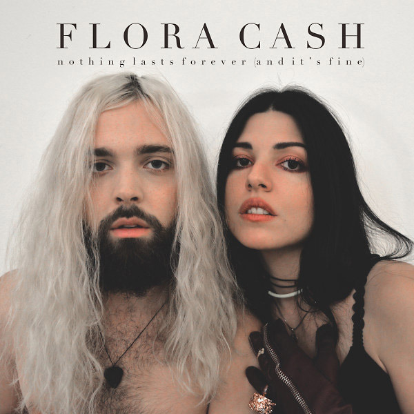 flora-cash-nothing-lasts-forever